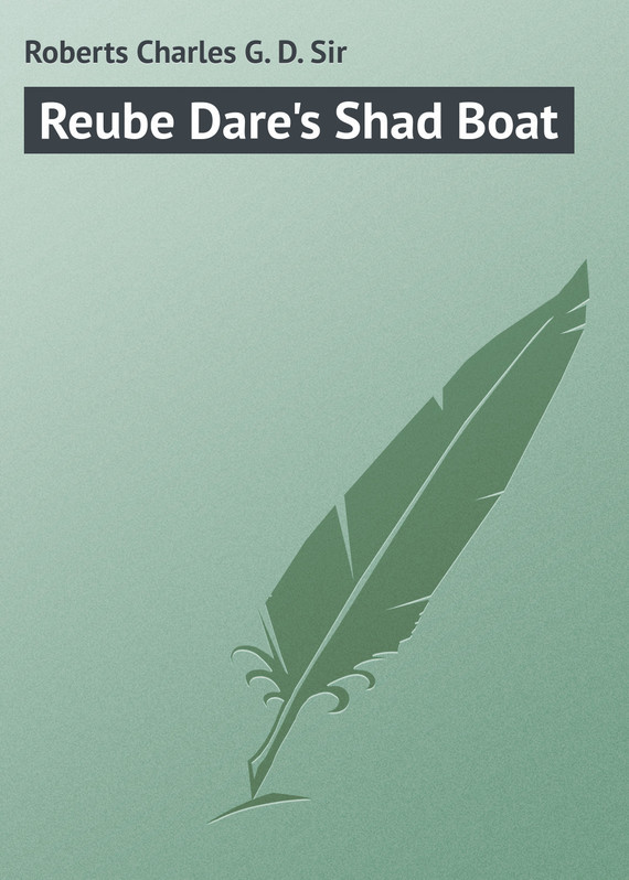 Roberts Charles G. D. Reube Dare's Shad Boat roberts charles g d canada in flanders volume iii