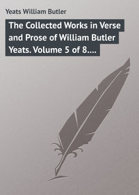 Yeats, William Butler  - The Collected Works in Verse and Prose of William Butler Yeats. Volume 5 of 8. The Celtic Twilight and Stories of Red Hanrahan