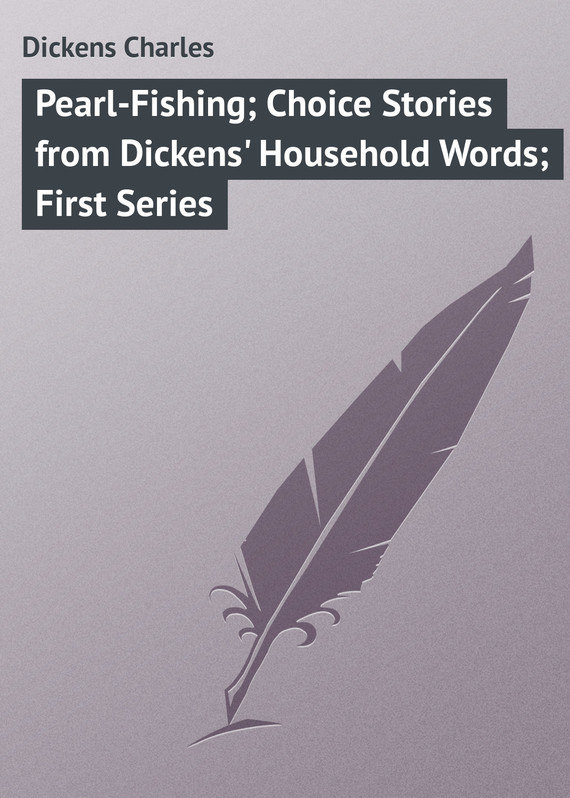 Чарльз Диккенс Pearl-Fishing; Choice Stories from Dickens' Household Words; First Series big board first 100 words