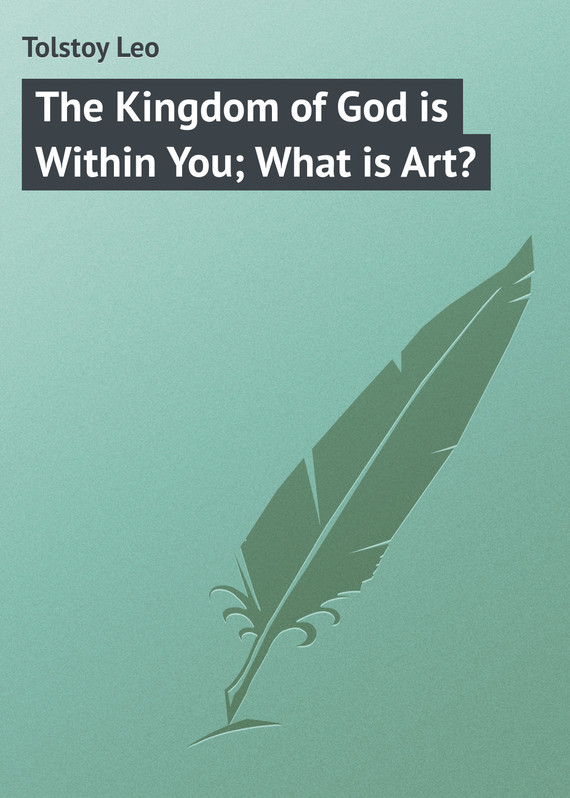 The Kingdom of God is Within You; What is Art?