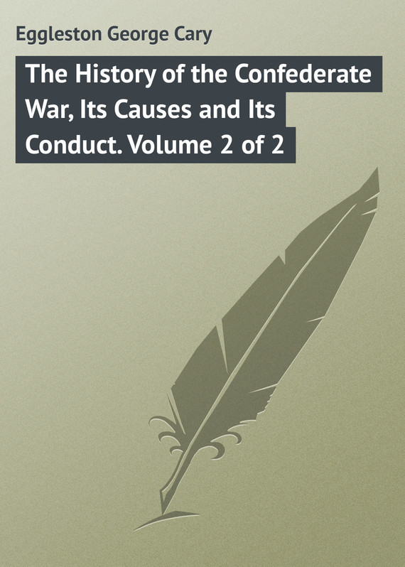 Eggleston George Cary The History of the Confederate War, Its Causes and Its Conduct. Volume 2 of 2 the cambridge history of irish literature 2 volume set