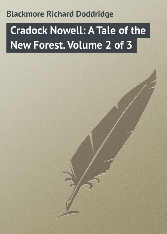 Blackmore Richard Doddridge Cradock Nowell: A Tale of the New Forest. Volume 2 of 3 cnc 2020