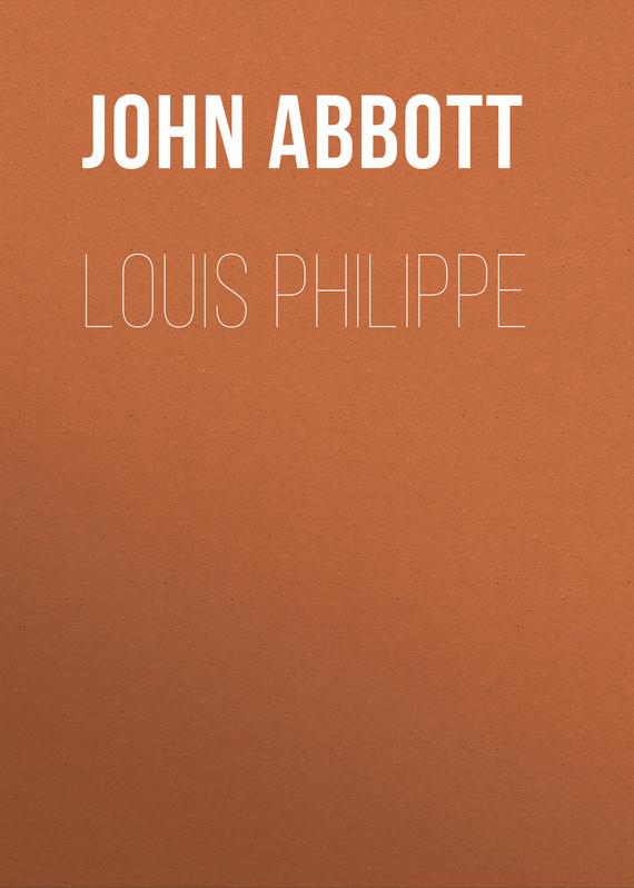 Abbott John Stevens Cabot. Louis Philippe