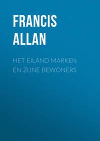 Francis, Allan  - Het Eiland Marken en Zijne Bewoners