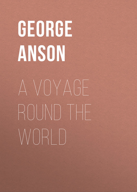 Anson George A Voyage Round the World