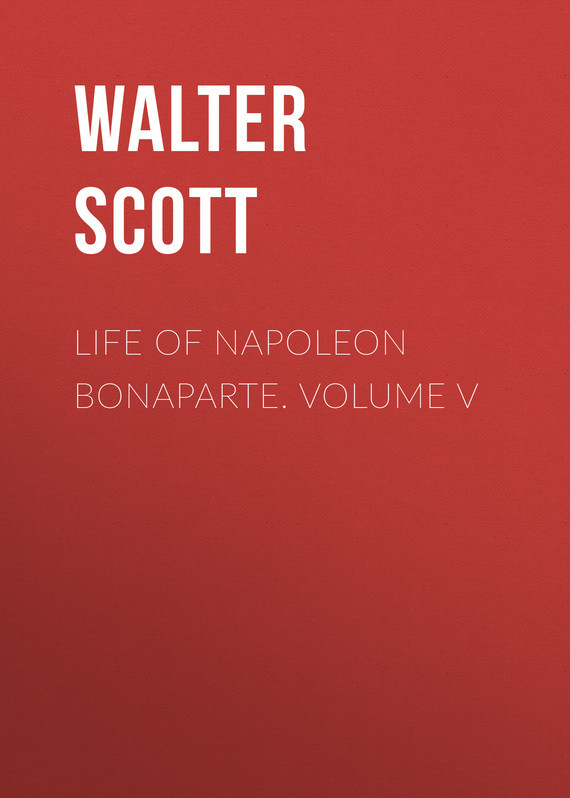 Walter Scott Life of Napoleon Bonaparte. Volume V rookie yearbook four