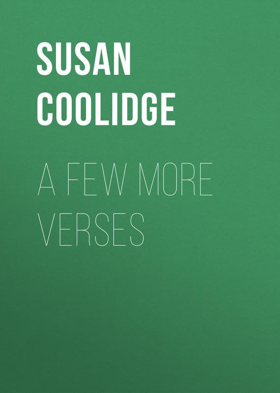 Coolidge Susan A Few More Verses