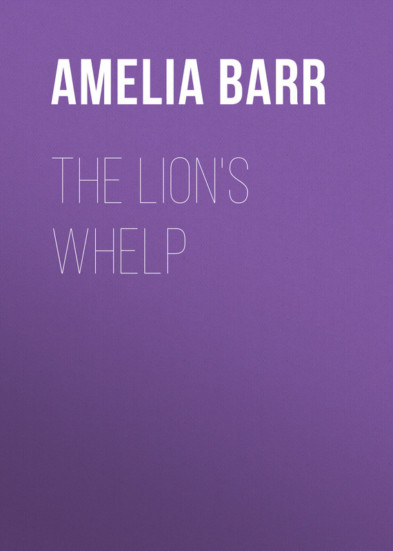 Barr Amelia E. The Lion's Whelp