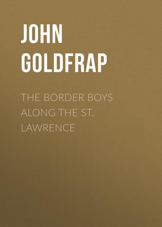 где купить Goldfrap John Henry The Border Boys Along the St. Lawrence по лучшей цене