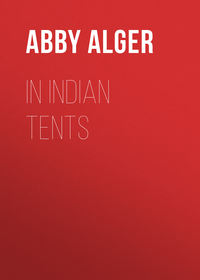 Langdon, Alger Abby  - In Indian Tents