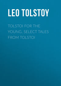 Leo, Tolstoy  - Tolstoi for the young. Select tales from Tolstoi