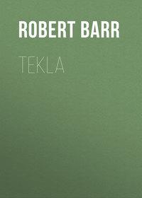 Robert, Barr  - Tekla