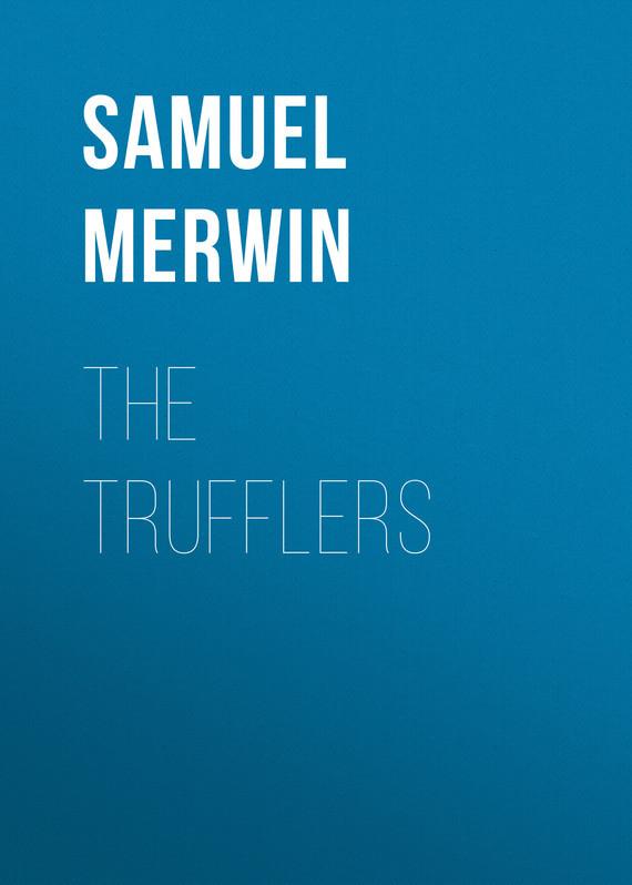 Merwin Samuel The Trufflers samuel rickless c locke