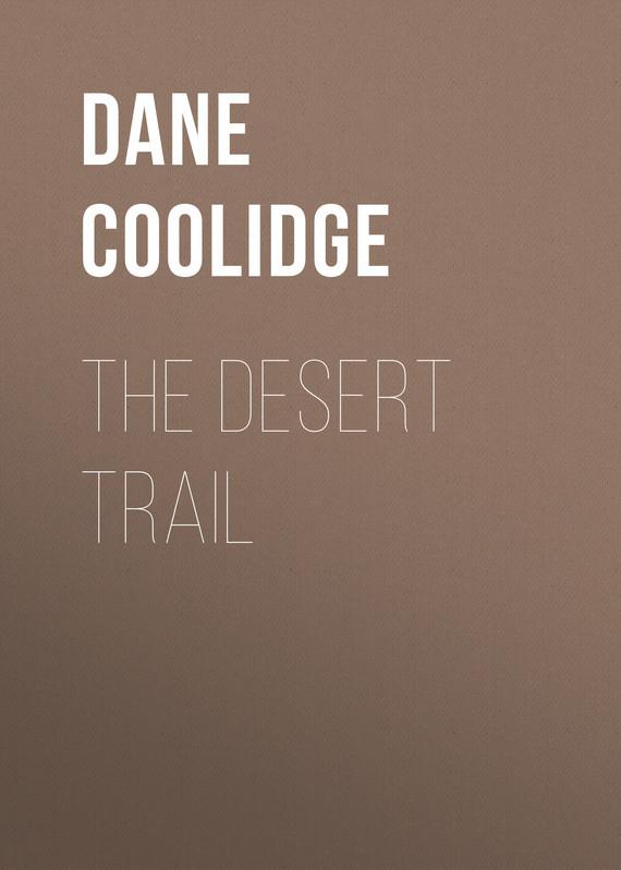 Coolidge Dane The Desert Trail ralph compton ride the hard trail