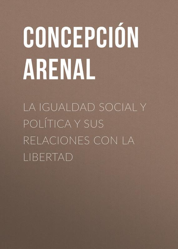 Arenal Concepción La Igualdad Social y Política y sus Relaciones con la Libertad la bella y la bestia recife