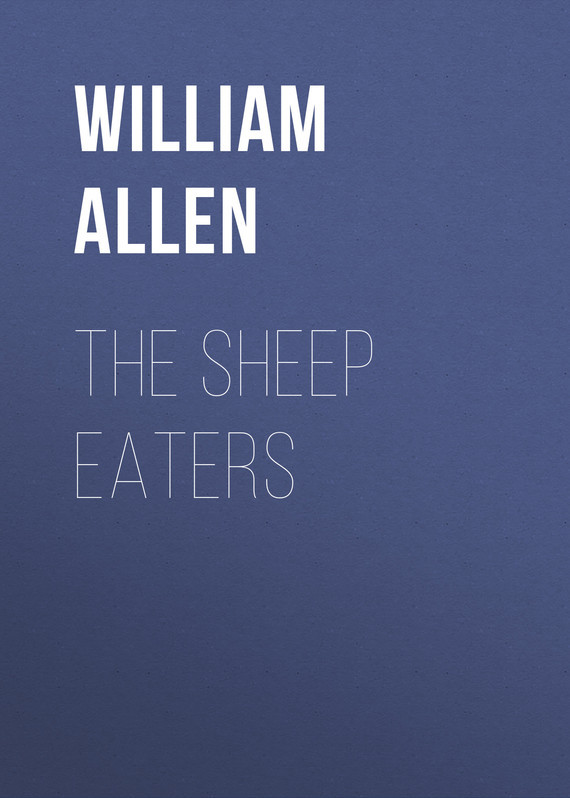 Allen William Alonzo The Sheep Eaters picky eaters