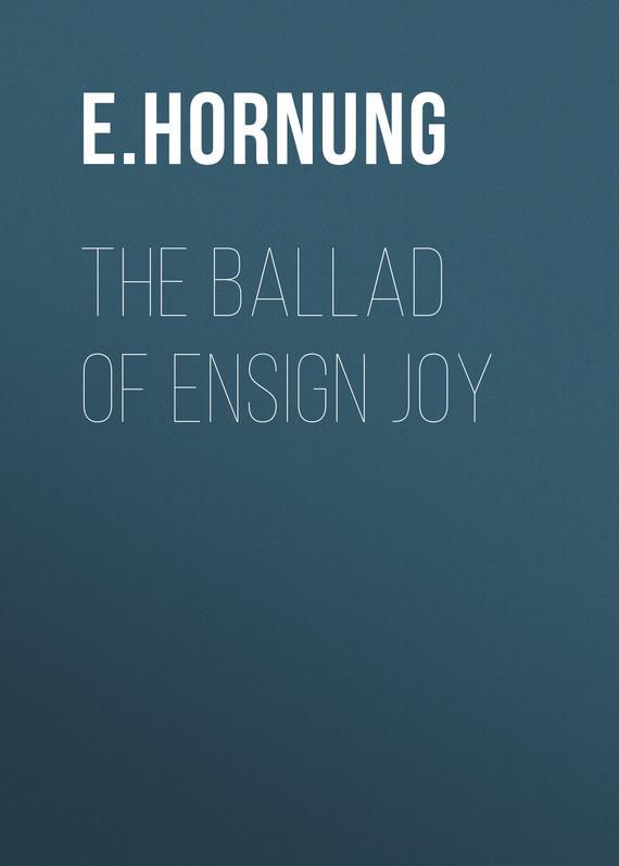 Hornung E.W. The Ballad of Ensign Joy ballad