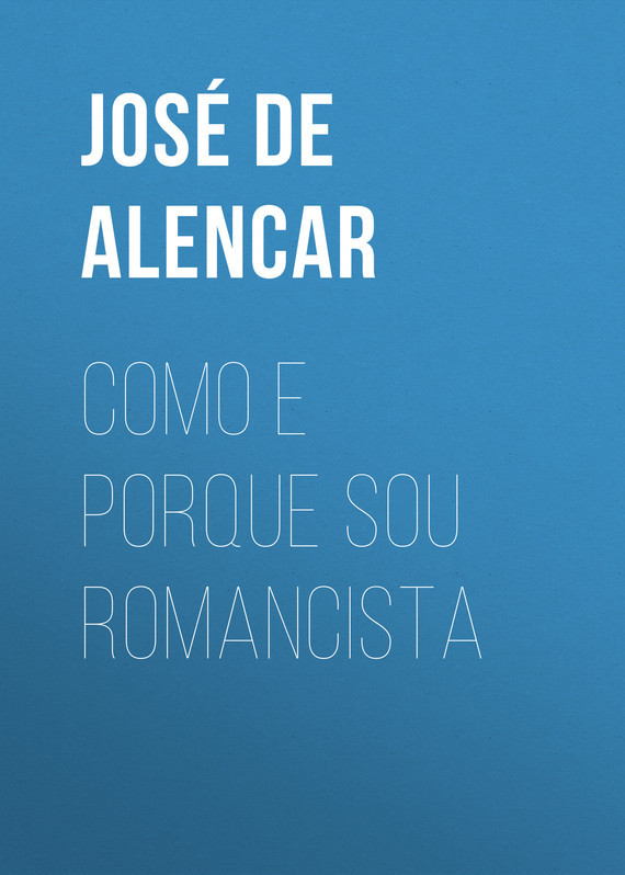 Фото - José Martiniano de Alencar Como e porque sou romancista toros algeciras josé tomás
