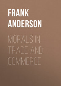 B., Anderson Frank  - Morals in Trade and Commerce