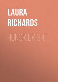 Howe, Richards Laura Elizabeth  - Honor Bright