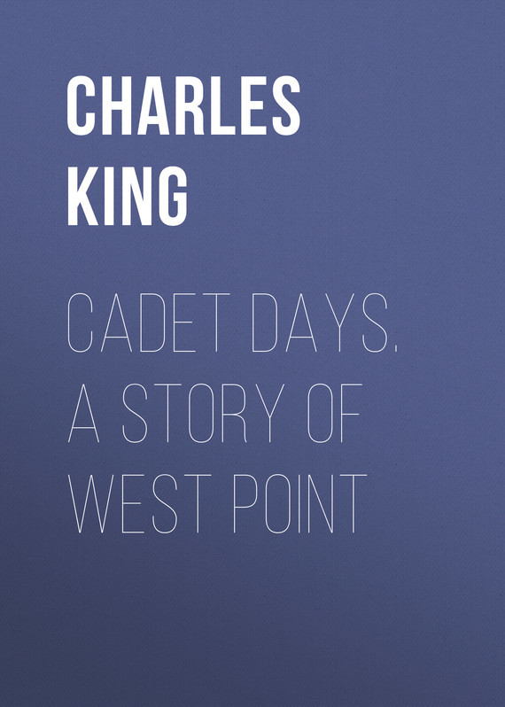 King Charles Cadet Days. A Story of West Point пальто alix story alix story mp002xw13vur