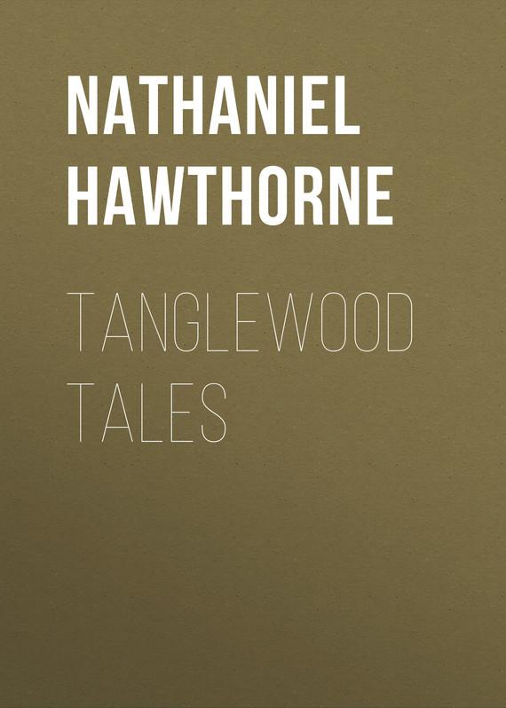 где купить Hawthorne Nathaniel Tanglewood Tales по лучшей цене