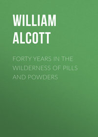 Andrus, Alcott William  - Forty Years in the Wilderness of Pills and Powders