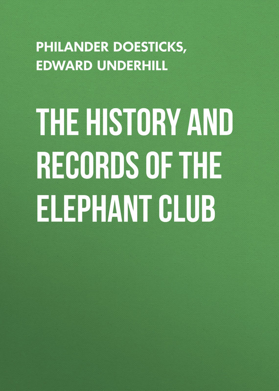 Doesticks Q. K. Philander The History and Records of the Elephant Club the complete q