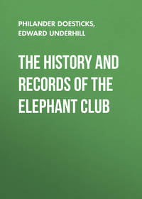 Doesticks Q. K. Philander - The History and Records of the Elephant Club