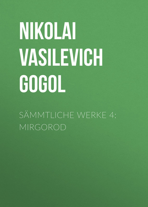 S?mmtliche Werke 4: Mirgorod