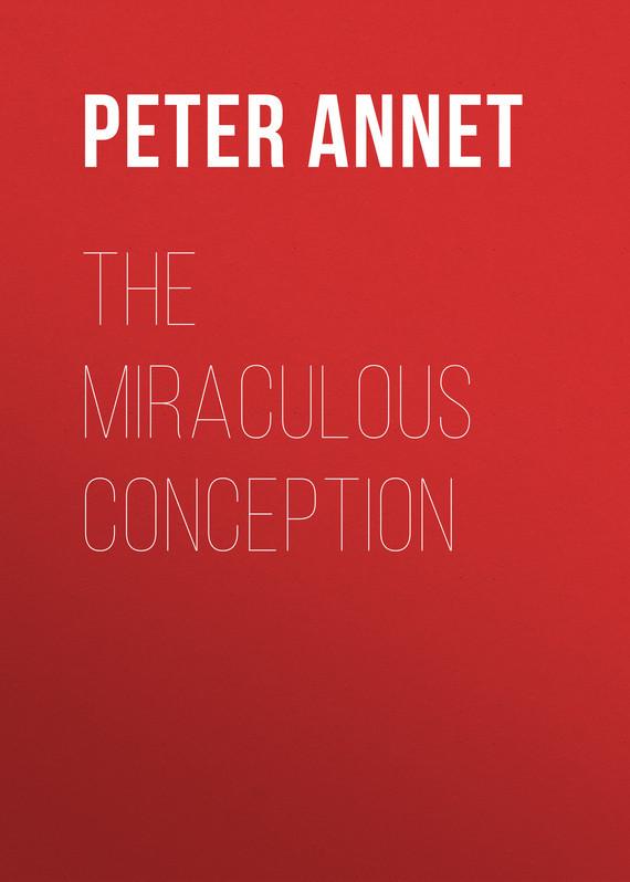Обложка книги The Miraculous Conception, автор Peter, Annet