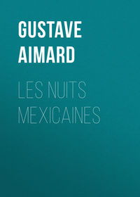 Aimard, Gustave  - Les nuits mexicaines