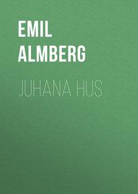 Emil, Almberg  - Juhana Hus