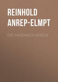 Reinhold, Anrep-Elmpt  - Die Sandwich-Inseln