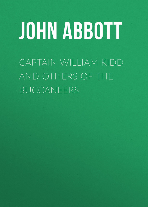 Abbott John Stevens Cabot. Captain William Kidd and Others of the Buccaneers