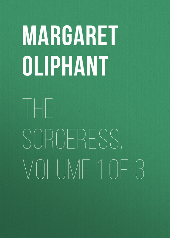 Маргарет Олифант The Sorceress. Volume 1 of 3 inhuman volume 3