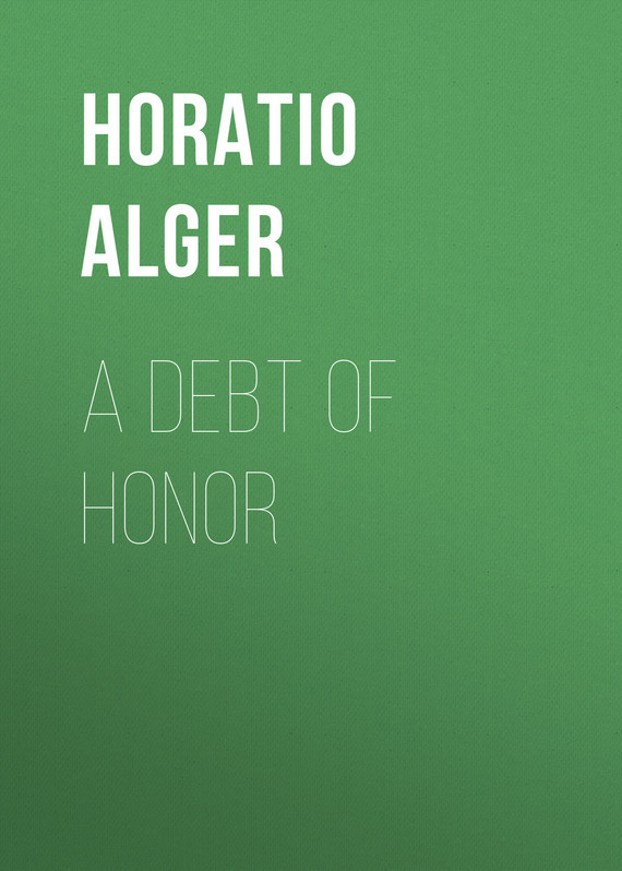 Alger Horatio Jr. A Debt of Honor horatio alger jr bernard brooks adventures the experience of a plucky boy