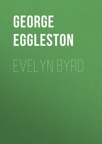 Eggleston George Cary - Evelyn Byrd