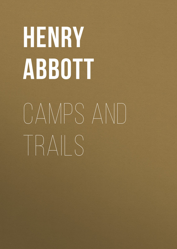 Abbott Henry. Camps and Trails