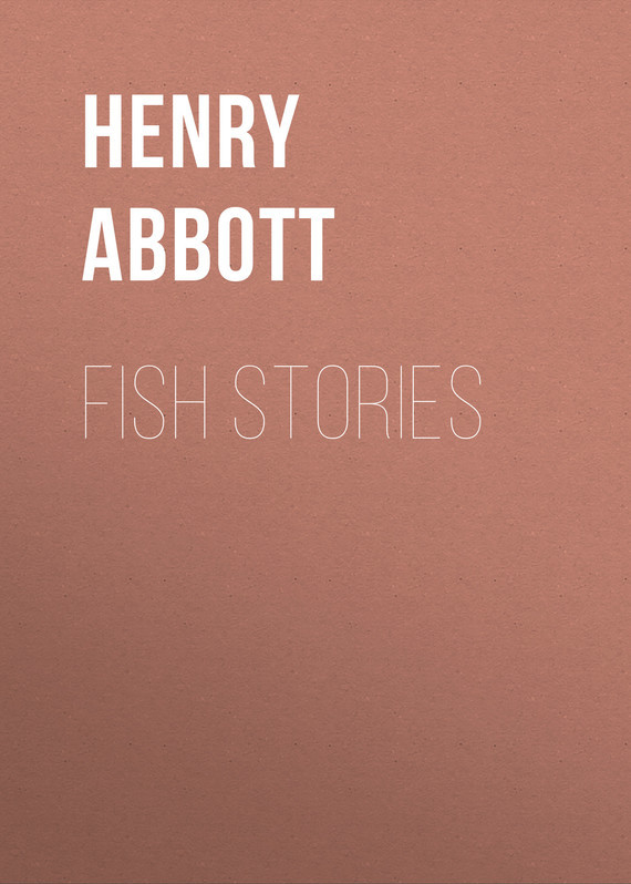 Abbott Henry. Fish Stories