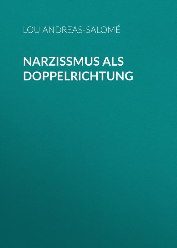 Andreas-Salomé Lou Narzißmus als Doppelrichtung lacywear dg 34 als