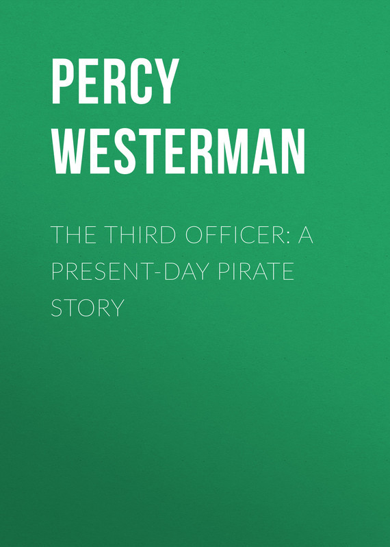 Westerman Percy Francis The Third Officer: A Present-day Pirate Story пальто alix story alix story mp002xw13vur