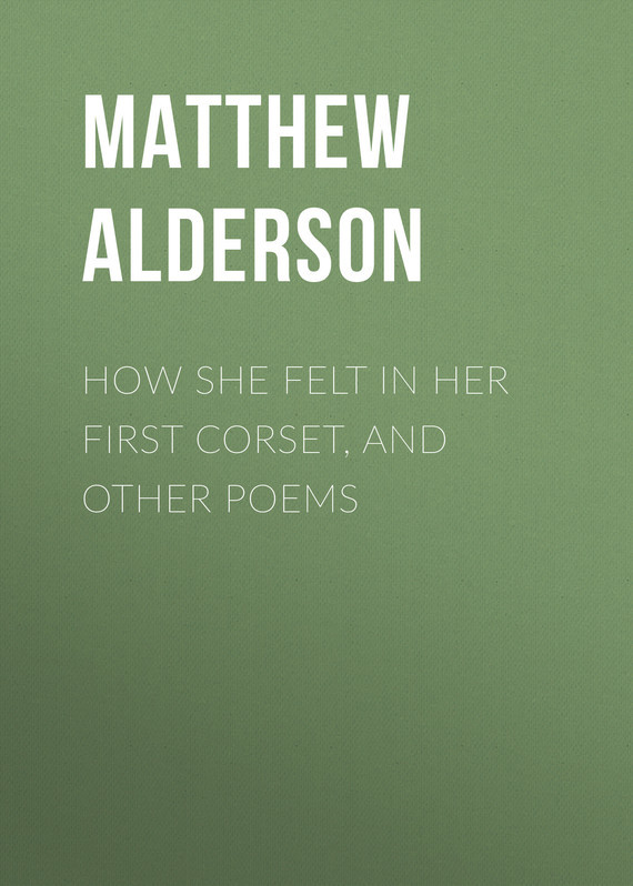 How She Felt in Her First Corset, and Other Poems