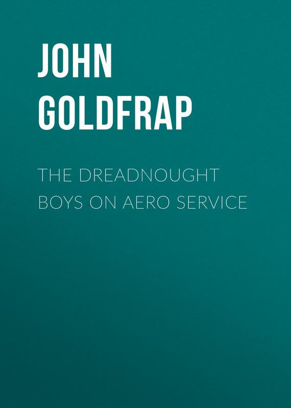 Goldfrap John Henry The Dreadnought Boys on Aero Service