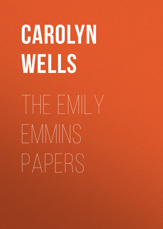 Wells Carolyn The Emily Emmins Papers