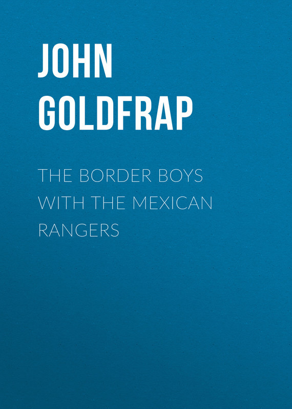 Goldfrap John Henry The Border Boys with the Mexican Rangers