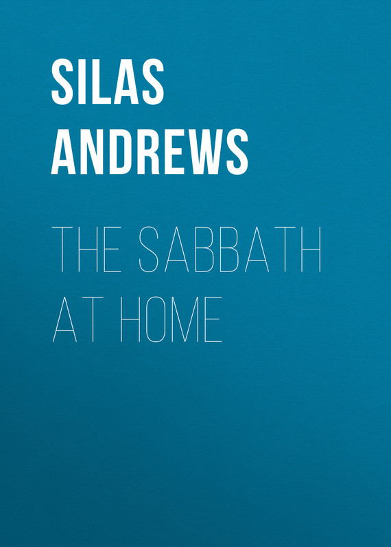 Andrews Silas Milton The Sabbath at Home