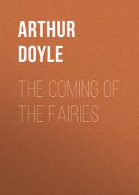 Doyle Arthur Conan - The Coming of the Fairies