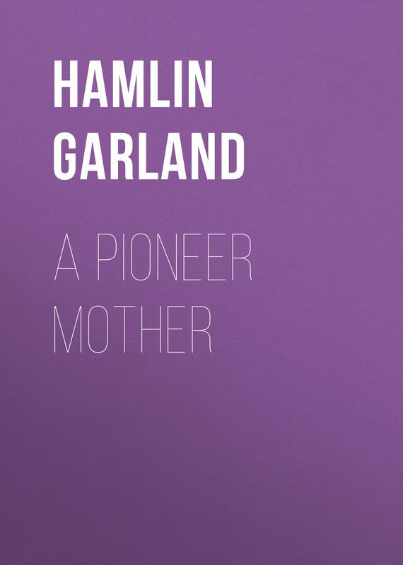 Garland Hamlin A Pioneer Mother red garland red garland red garland s piano
