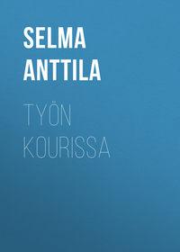 Selma, Anttila  - Ty?n kourissa